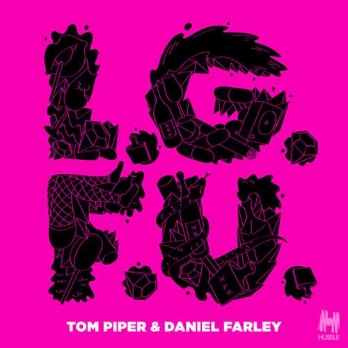 Daniel Farley & Tom Piper - L.G.F.U. (Snippet)
