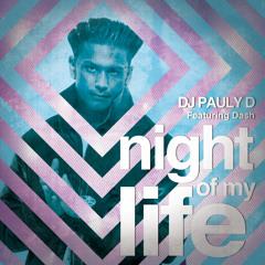 DJ Pauly D - Night Of My Life (feat. Dash)