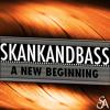 Skankandbass - A New Beginning (Out 7th May)