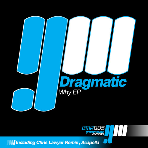 Dragmatic - Why (Chris Lawyer Remix) [Groovemate Records]