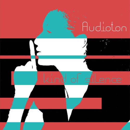 Audioton - Kind Of Silence