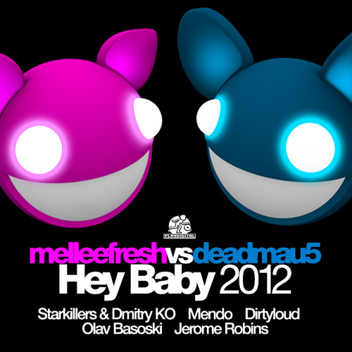Melleefresh vs deadmau5 - Hey Baby (Mendo Dub Mix)