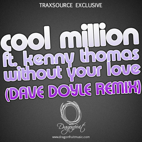 Cool Million ft. Kenny Thomas - Without Your Love (Dave Doyle Remix) OFFICIAL TEASER! PROMOS OUT NOW