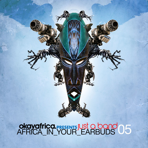AFRICA IN YOUR EARBUDS #5: JUST A BAND