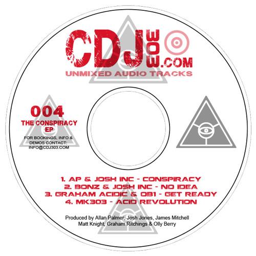 A.P, Josh Inc, Bonz, Graham Acidic, OB1, MK303 - Conspiracy E.P. - [CDJ303 004]