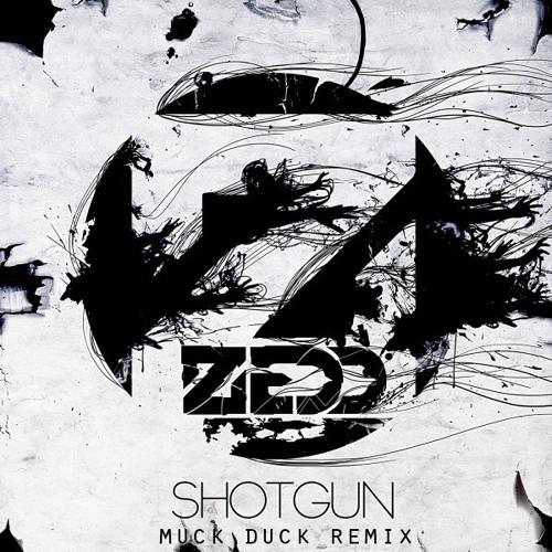 Zedd - Shotgun (Muck Duck Remix) (Free D/L)