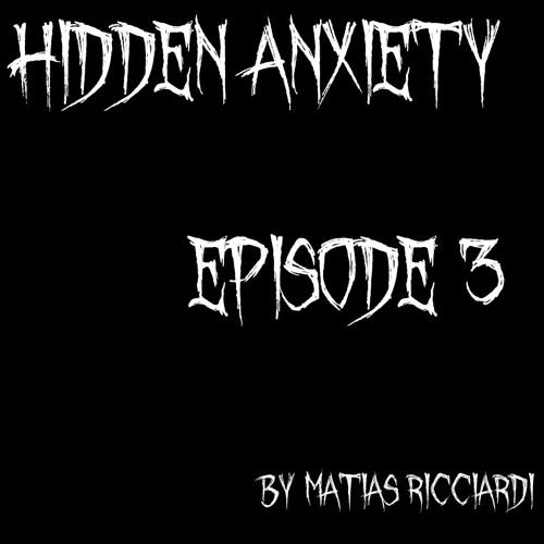 Matias Ricciardi - Hidden Anxiety (EPISODE 3 Intro)