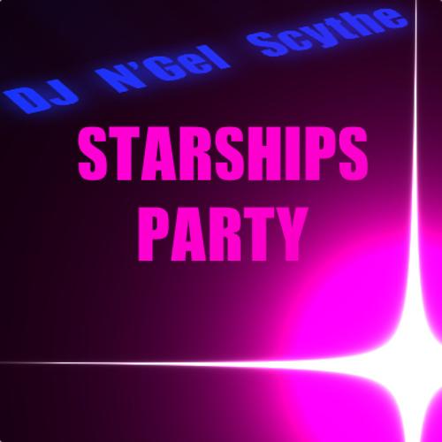 DJ N'Gel Scythe - Starships Party