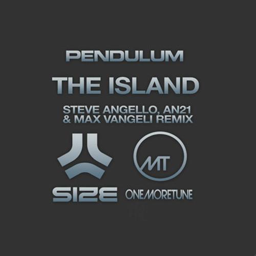 Pendulum -The Island (Steve Angello, AN21 & Max Vangeli Remix)