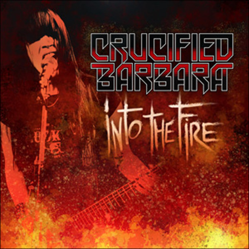 CRUCIFIED BARBARA - Into The Fire