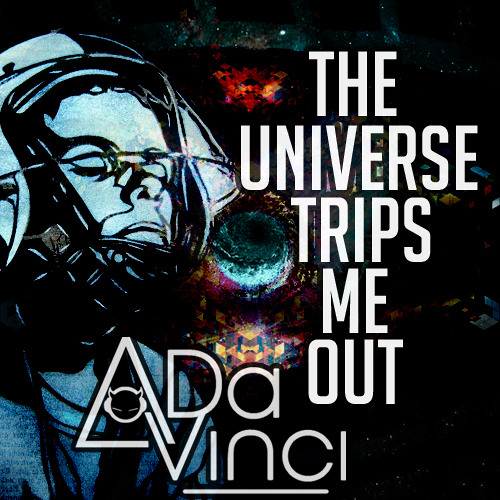 THE UNIVERSE TRIPS ME OUT (live mix)