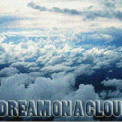 Dream On A Cloud (Prod. IPRODUCETHESOUTH)