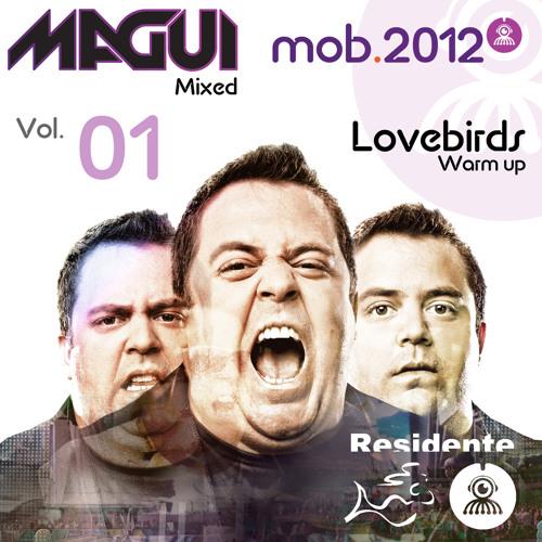 Dj Magui Mixed - MOB 2012 - Vol. 01 - Warm UP Lovebirds