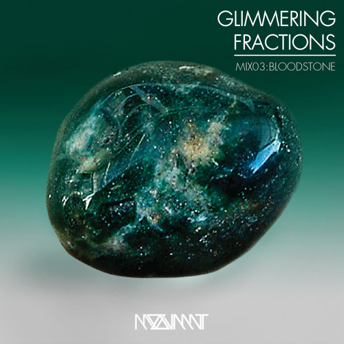 GLIMMERING FRACTIONS | MIX 03:BLOODSTONE