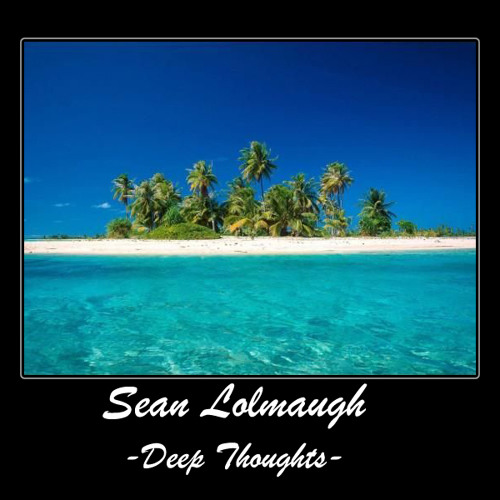 Sean Lolmaugh - Deep Thoughts (Original Mix)