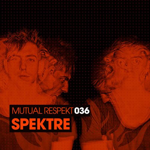 Mutual Respekt 036 with Spektre
