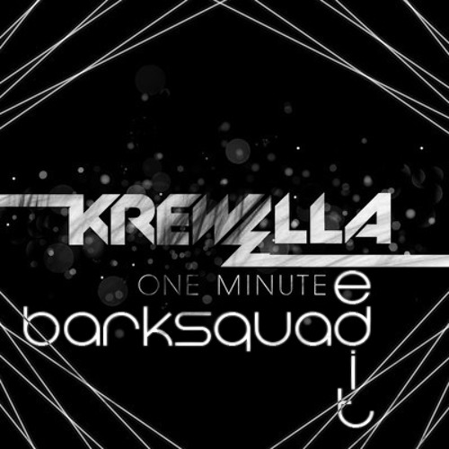 Krewella - One Minute (BARKSQUAD! Moombahcore edit) PREVIEW!