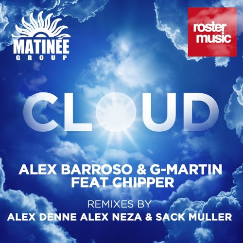 Alex Barroso & G-Martin feat. Chipper - Cloud (Radio Edit)