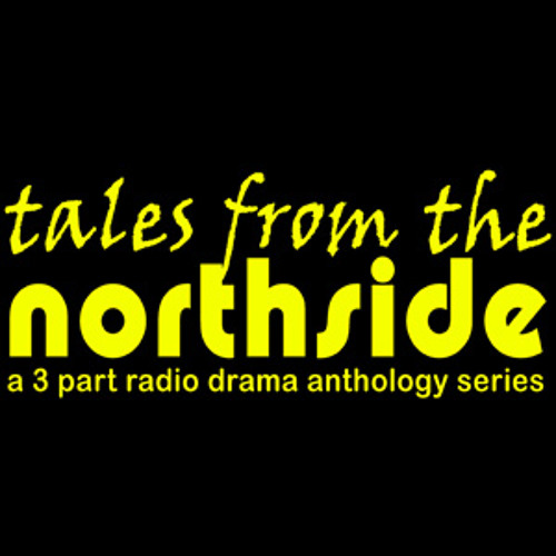 Tales from the Northside Episode 3 - Black Monday
