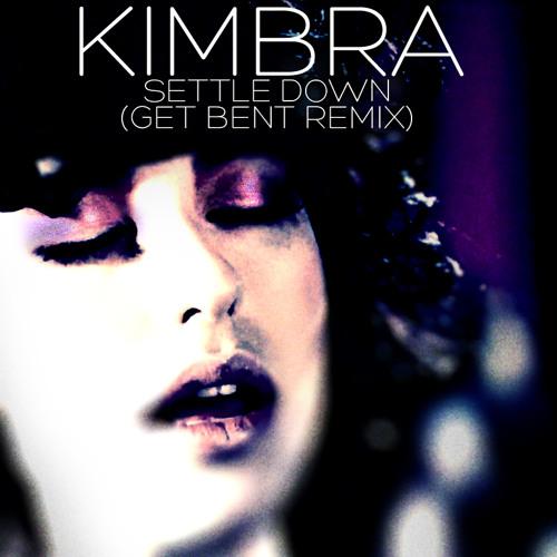 Kimbra - Settle Down (Get Bent Remix)