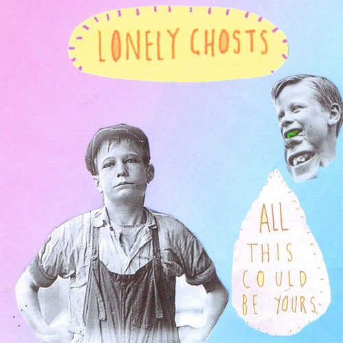 Lonely Ghosts - All This Could Be Yours