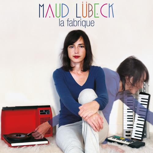 MAUD LÜBECK - La Fabrique (extrait de l'album La Fabrique)