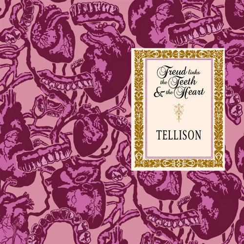 Tellison - Freud Links The Teeth And The Heart (Radio Edit)
