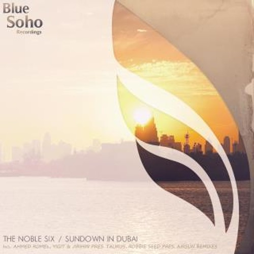 The Noble Six - Sundown In Dubai (Robbie Seed pres. Airsun Remix)