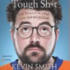 Tough Sh*t, written and read by Kevin Smith