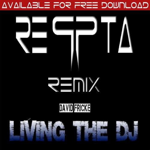 David Fricke - Living The DJ ( Reqpta Remix )