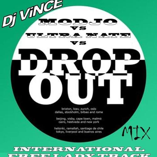 Drop Out City Rockers vs Modjo vs Ultra Nate - International free lady track (Dj ViNCE mix)