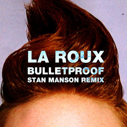 La Roux - Bulletproof (Stan Manson Remix)