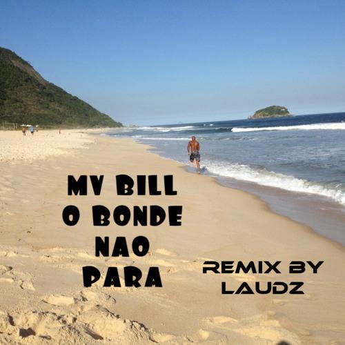 O Bonde Nao Para  (Laudz Remix)