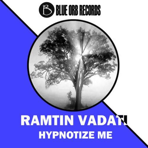 Ramtin Vadati  Hypnotize Me (Organic Mix) Blue Orb Records (Free Download)