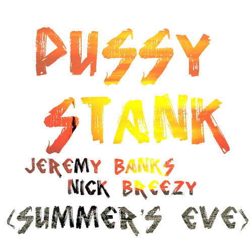 Pussy Stank (Summer's Eve)