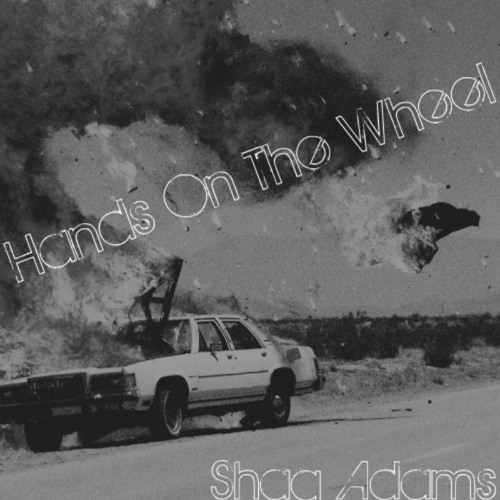 Shaq Adams - Hands on the Wheel