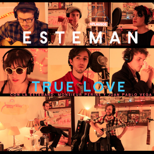 Esteman   True Love ft Monsieur Perin, Juan P Vega y La Esteband