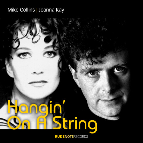 """Hangin' On A String"" - Mike Collins featuring Joanna Kay"