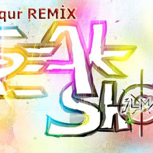 Freakshow MİX  ( Dj uqur  )