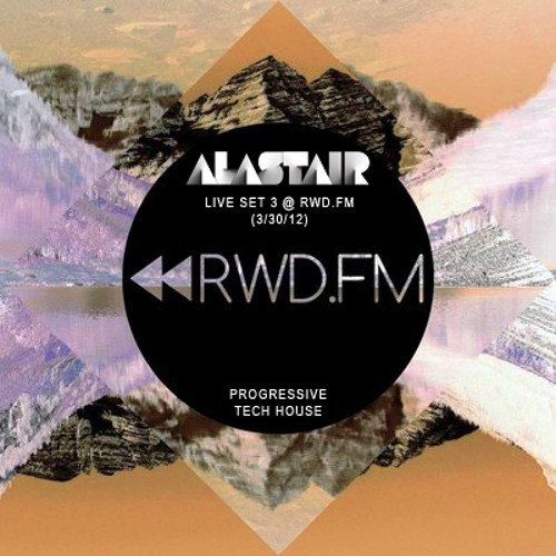 Alastair - Live Set (3/30/12) @ RWD.FM