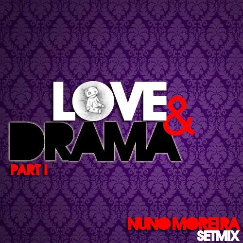 Love & Drama - DJ Nuno Moreira Setmix