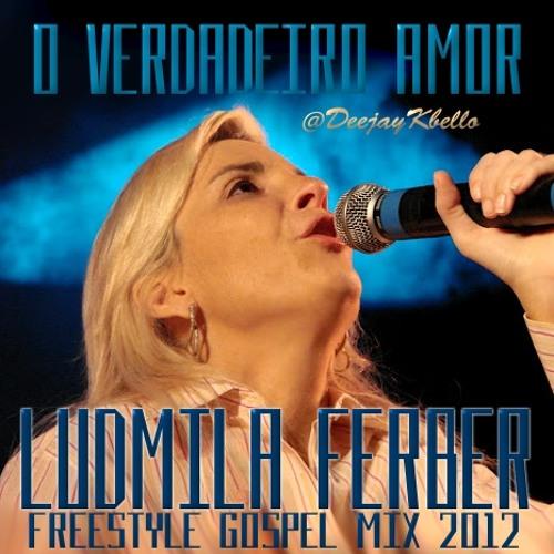 Ludmila Ferber - O Verdadeiro Amor (Freestyle Gospel--X--Tended Mix)