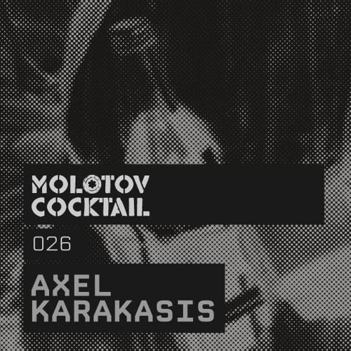 Molotov Cocktail 026 with Axel Karakasis