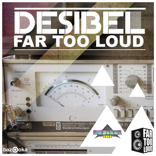 Far Too Loud - Desibel (club mix)