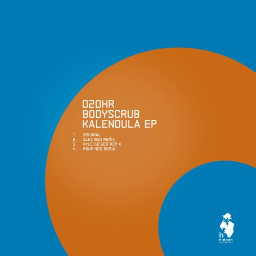 Bodyscrub - Kalendula(Kyle Geiger Remix)