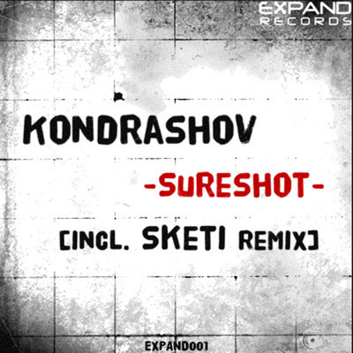 [OUT NOW] Kondrashov - Sureshot (Sketi Rmx) [OUT NOW!]