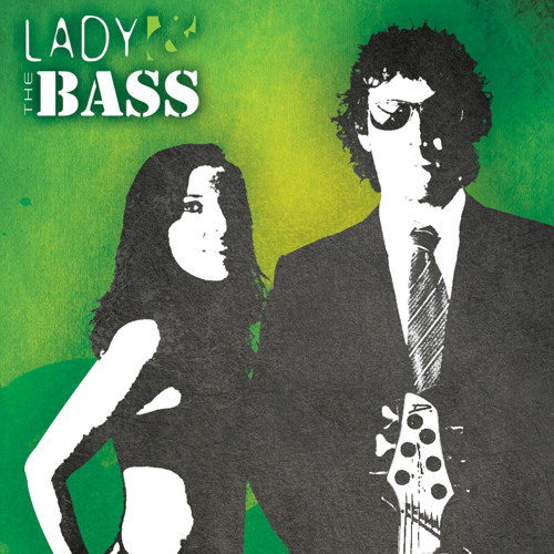 Lady & THE BASS