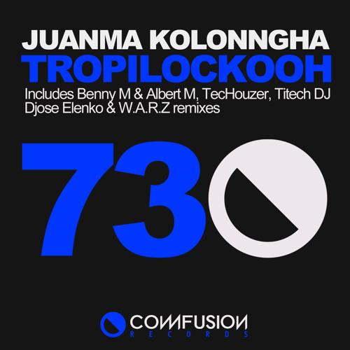 Juanma Kolonngha - TropilockooH - Original Mix Now @n Beatport!!!!