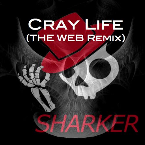 Sharker - Cray Life (THE WEB Remix)