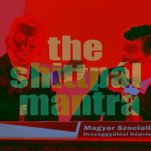 THE SHITTPÁL MANTRA (2012) -  EZ NEM EGY POLITIKAI ÁLLÁSFOGLALÁS EP teaser 00 - SENZ 004